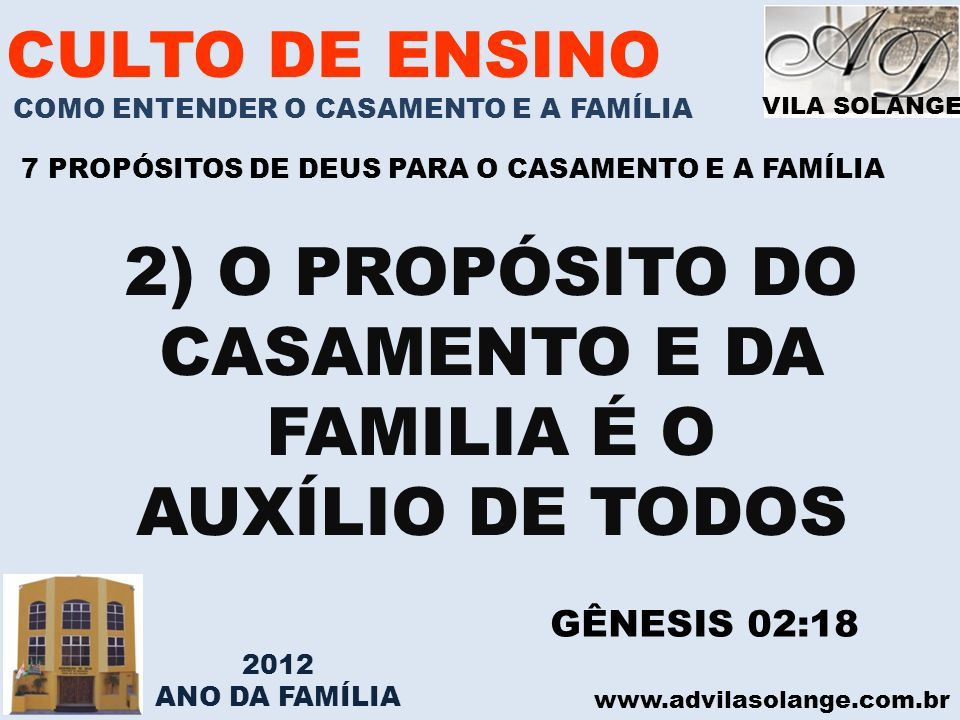 2) O PROPÓSITO DO CASAMENTO E DA FAMILIA É O
