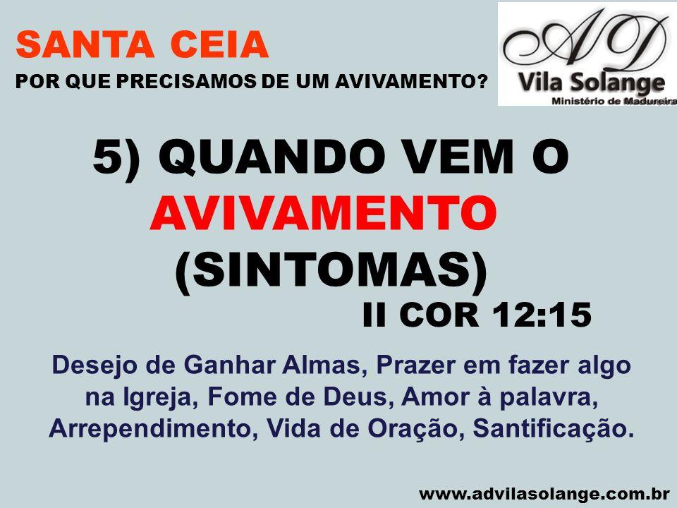 5) QUANDO VEM O AVIVAMENTO (SINTOMAS) SANTA CEIA II COR 12:15