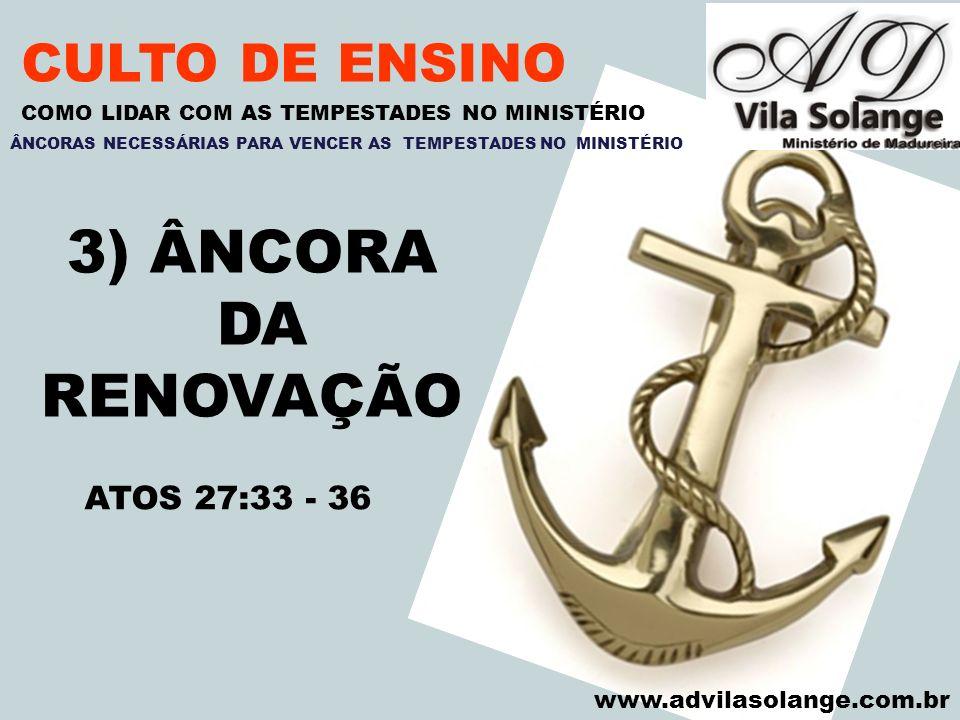 3) ÂNCORA DA RENOVAÇÃO CULTO DE ENSINO ATOS 27:33 - 36 VILA SOLANGE
