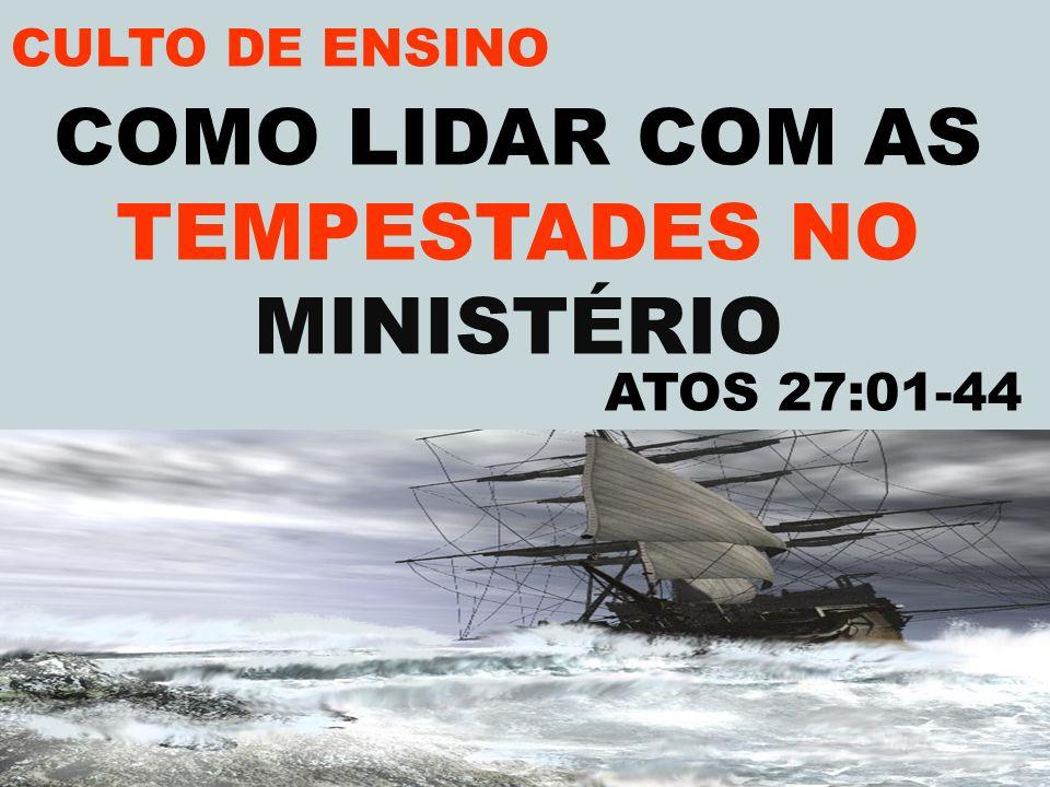 COMO LIDAR COM AS TEMPESTADES NO MINISTÉRIO CULTO DE ENSINO