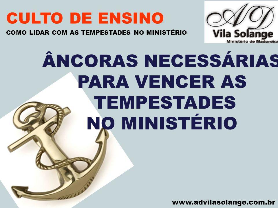 ÂNCORAS NECESSÁRIAS PARA VENCER AS TEMPESTADES NO MINISTÉRIO