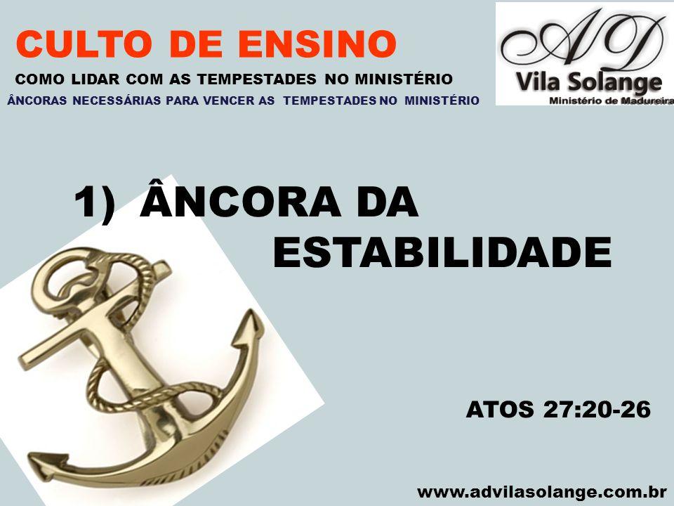 ÂNCORA DA ESTABILIDADE CULTO DE ENSINO ATOS 27:20-26 VILA SOLANGE