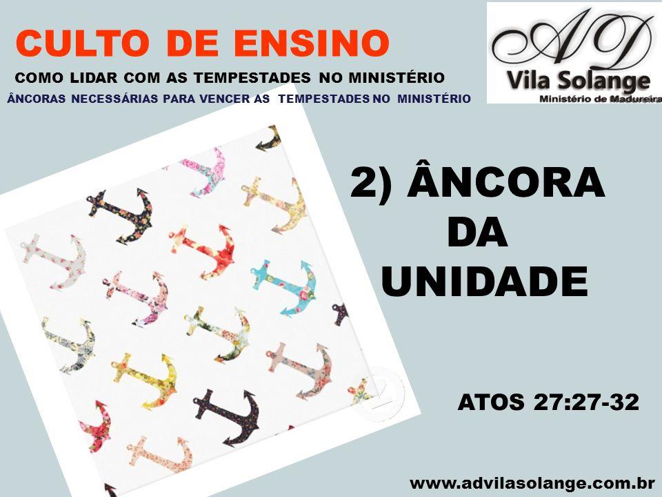 2) ÂNCORA DA UNIDADE CULTO DE ENSINO ATOS 27:27-32 VILA SOLANGE