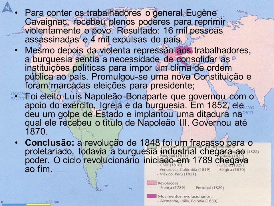 Para conter os trabalhadores o general Eugène Cavaignac, recebeu plenos poderes para reprimir violentamente o povo. Resultado: 16 mil pessoas assassinadas e 4 mil expulsas do país.