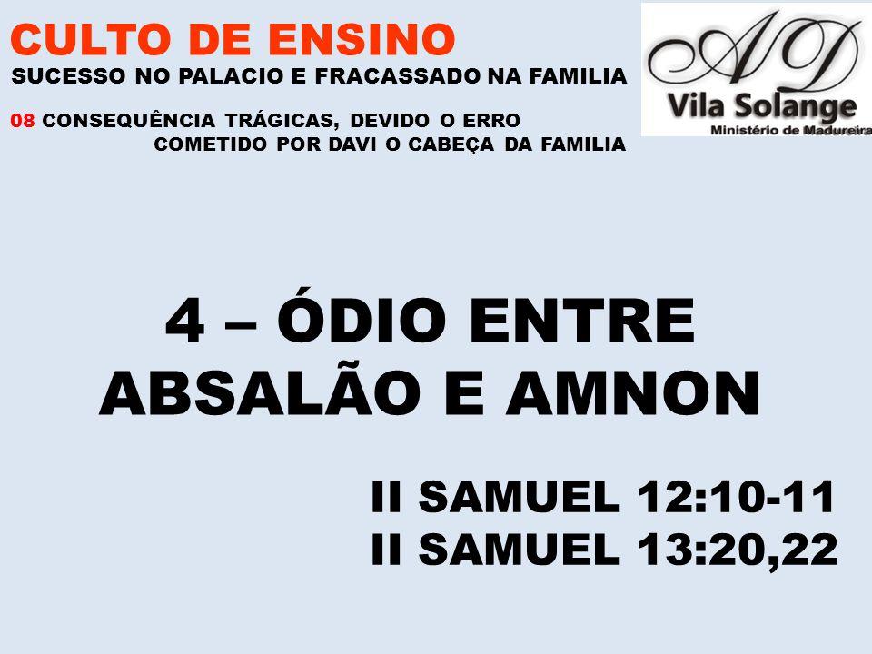 4 – ÓDIO ENTRE ABSALÃO E AMNON