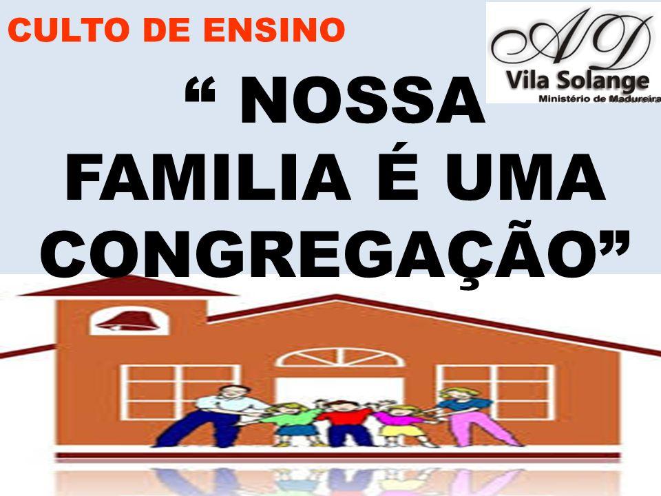 NOSSA FAMILIA É UMA CONGREGAÇÃO
