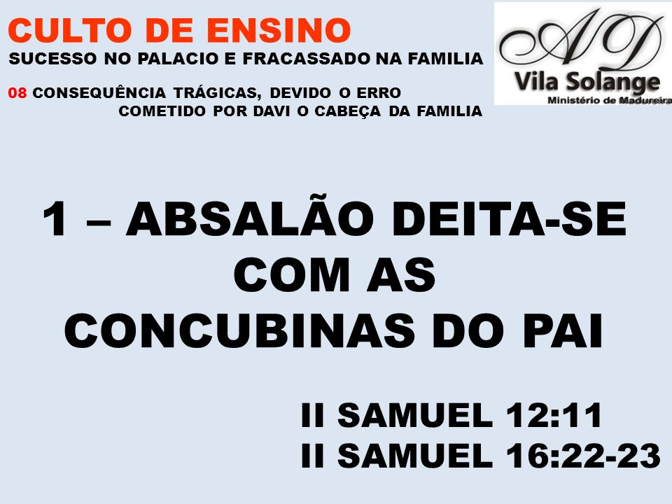 1 – ABSALÃO DEITA-SE COM AS CONCUBINAS DO PAI