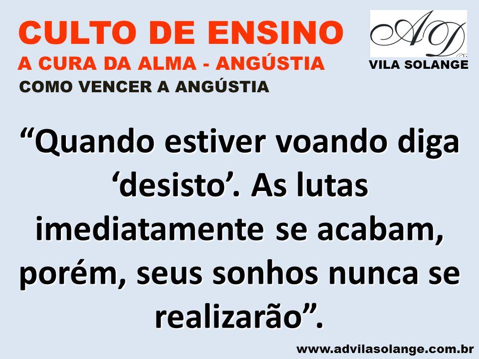 CULTO DE ENSINO A CURA DA ALMA - ANGÚSTIA. VILA SOLANGE. COMO VENCER A ANGÚSTIA.