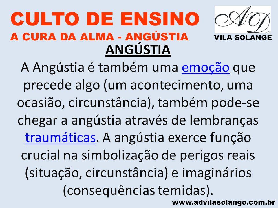CULTO DE ENSINO . ANGÚSTIA