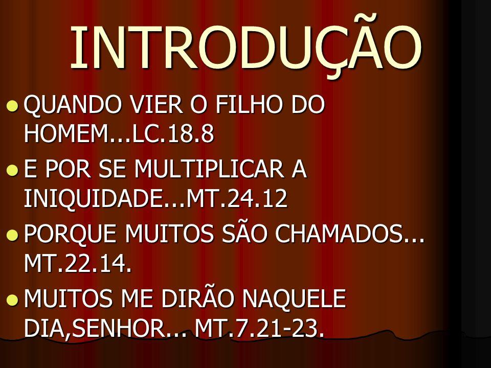 INTRODUÇÃO QUANDO VIER O FILHO DO HOMEM...LC.18.8