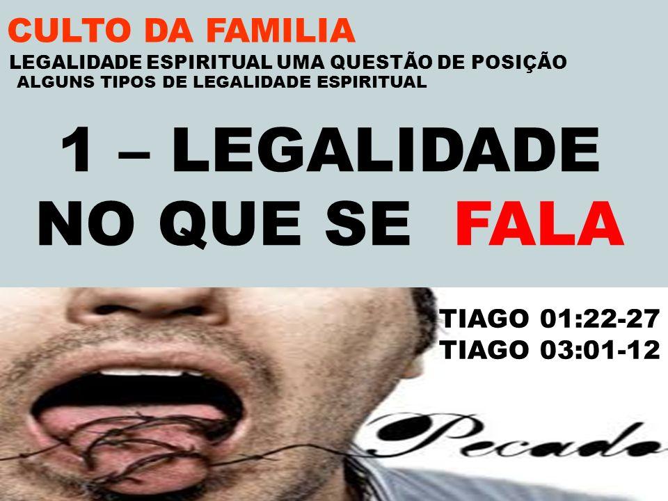 1 – LEGALIDADE NO QUE SE FALA