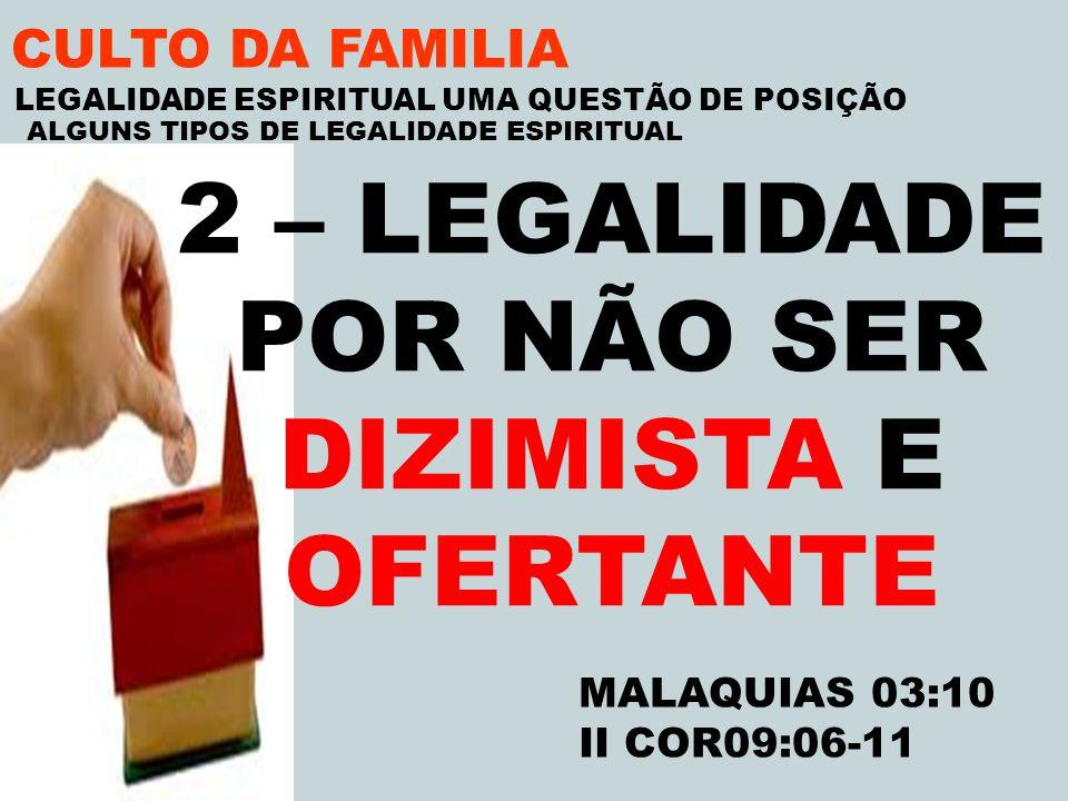 2 – LEGALIDADE POR NÃO SER DIZIMISTA E OFERTANTE