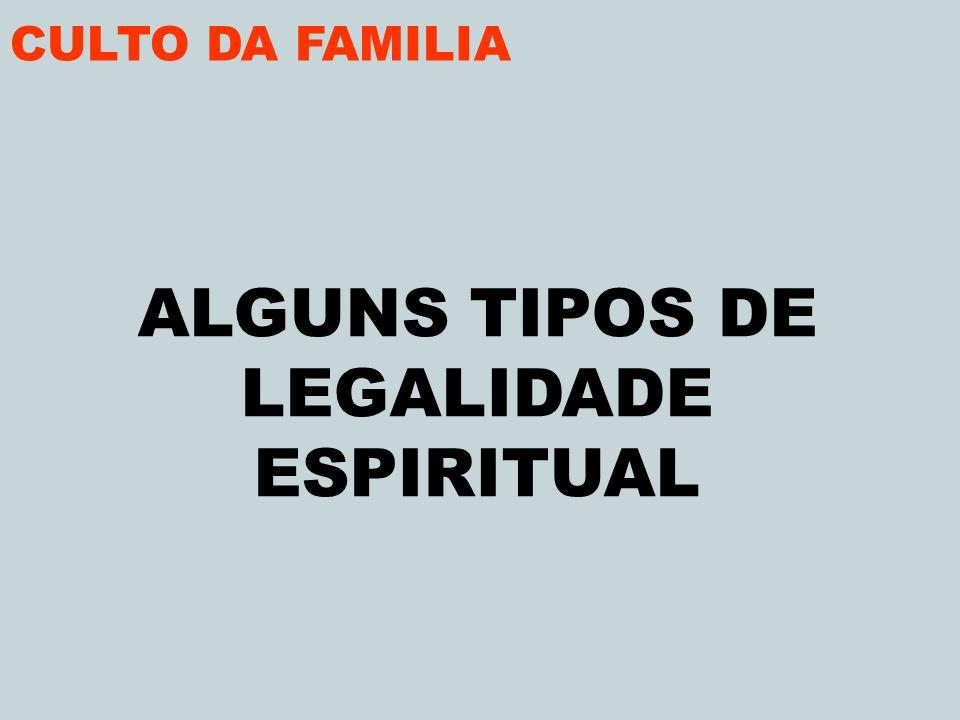 ALGUNS TIPOS DE LEGALIDADE ESPIRITUAL