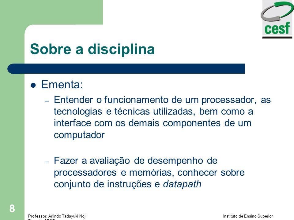 Sobre a disciplina Ementa: