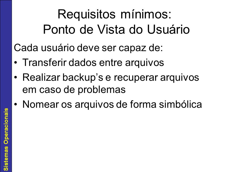 Requisitos mínimos: Ponto de Vista do Usuário