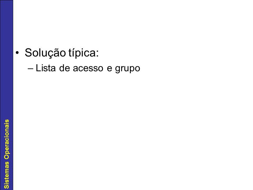 Solução típica: Lista de acesso e grupo
