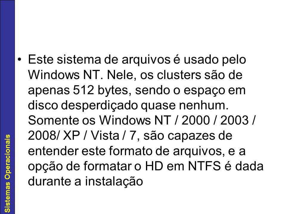 Este sistema de arquivos é usado pelo Windows NT