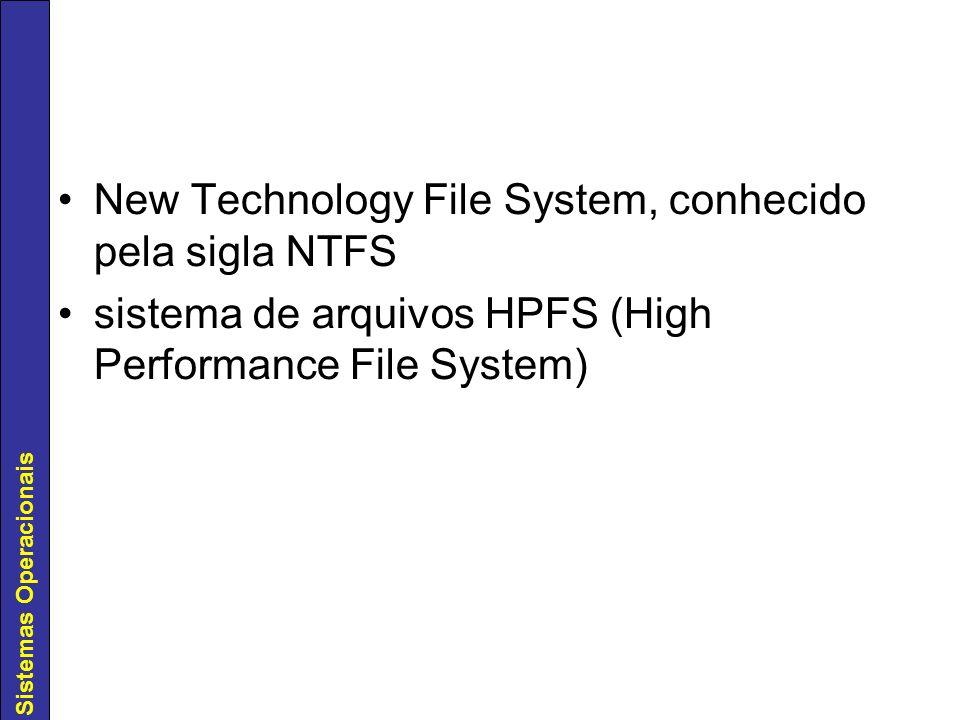 New Technology File System, conhecido pela sigla NTFS