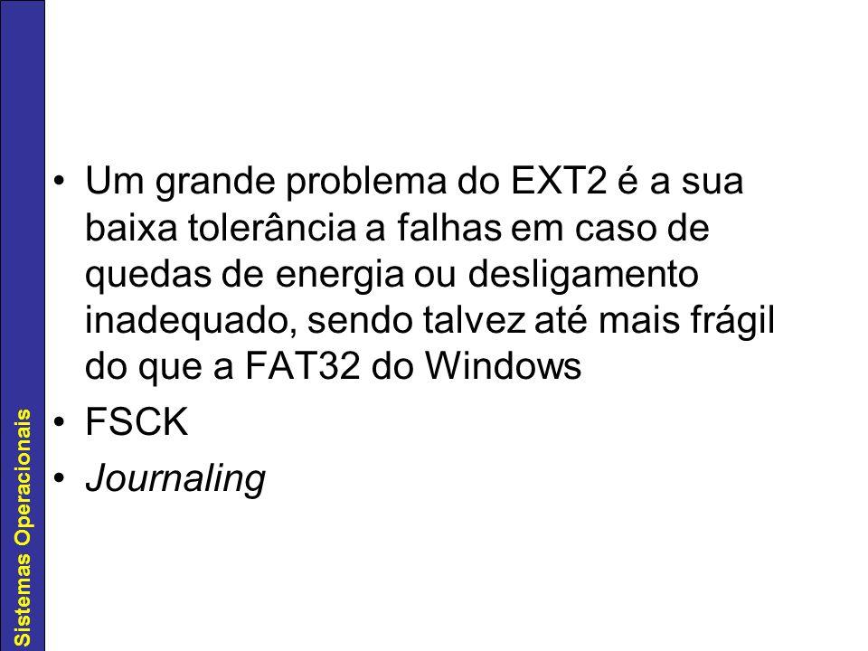 Um grande problema do EXT2 é a sua baixa tolerância a falhas em caso de quedas de energia ou desligamento inadequado, sendo talvez até mais frágil do que a FAT32 do Windows