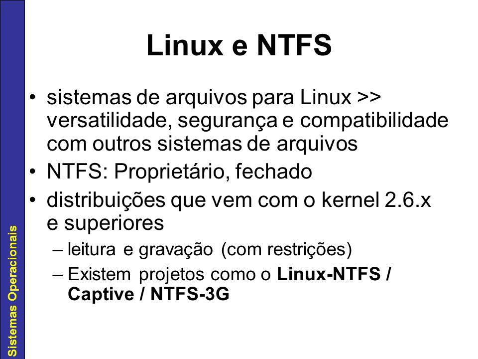 Linux e NTFSsistemas de arquivos para Linux >> versatilidade, segurança e compatibilidade com outros sistemas de arquivos.
