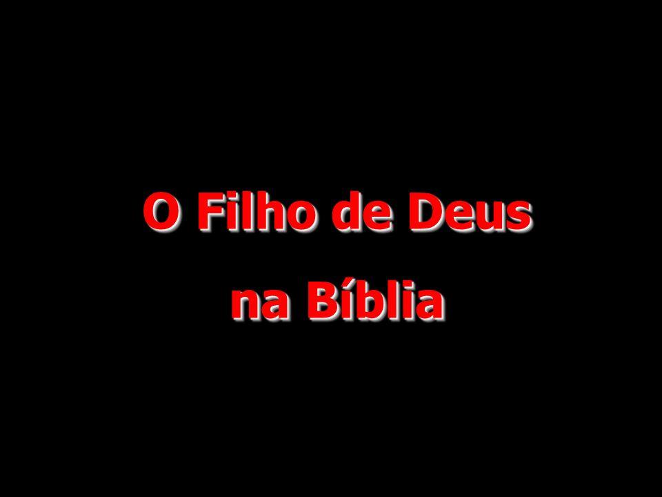 O Filho de Deus na Bíblia
