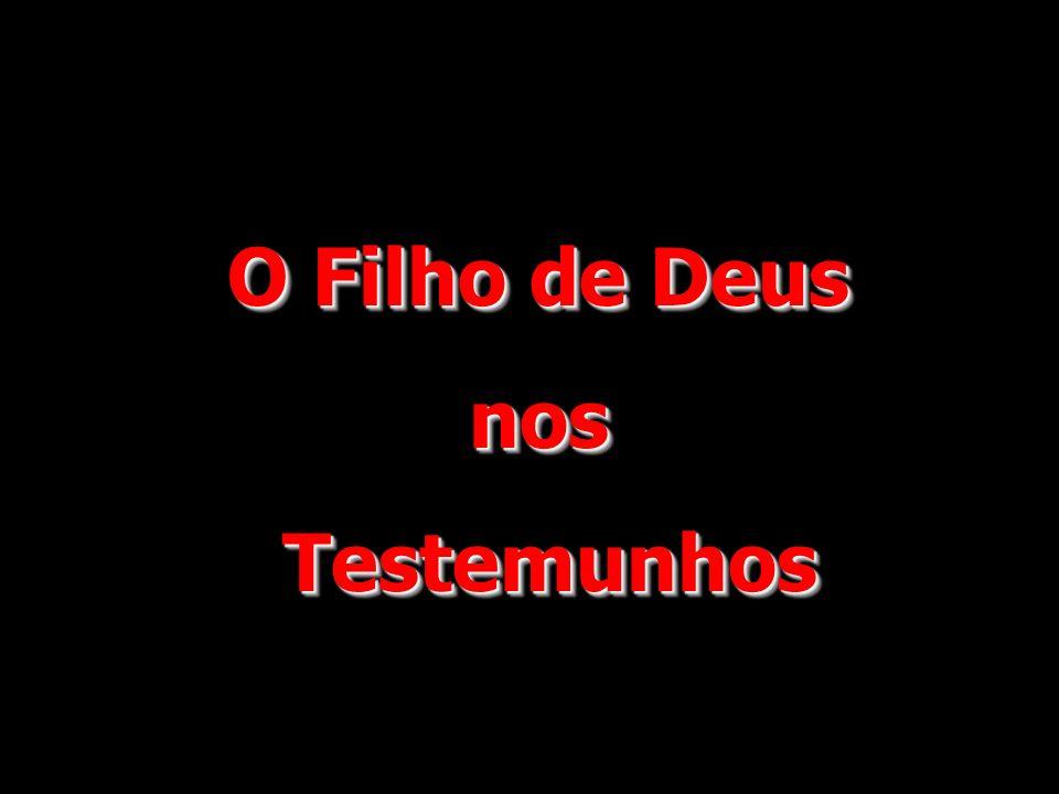 O Filho de Deus nos Testemunhos