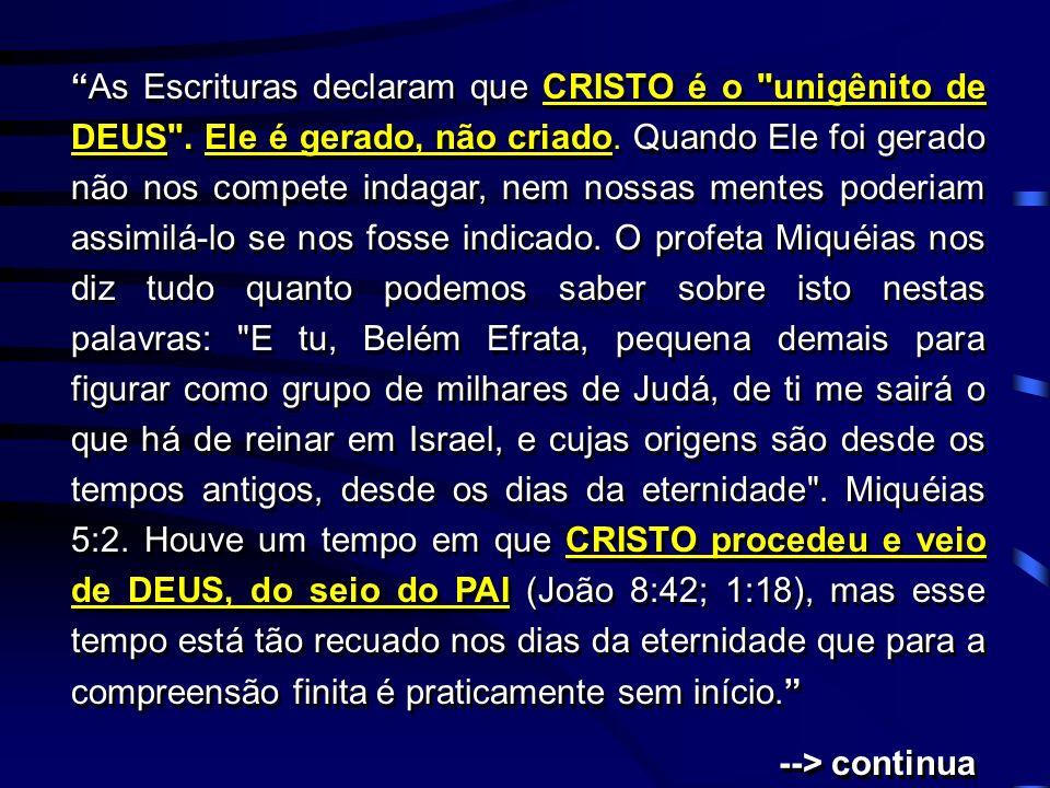 As Escrituras declaram que CRISTO é o unigênito de DEUS