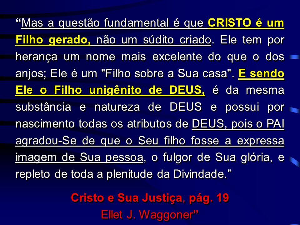 Cristo e Sua Justiça, pág. 19 Ellet J. Waggoner