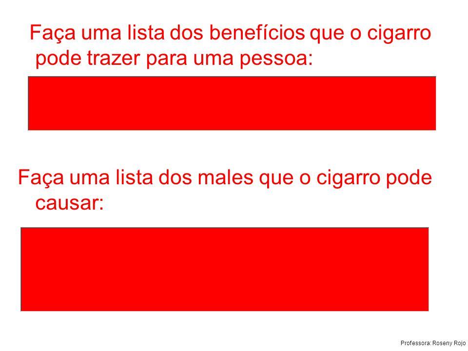 Faça uma lista dos benefícios que o cigarro pode trazer para uma pessoa: