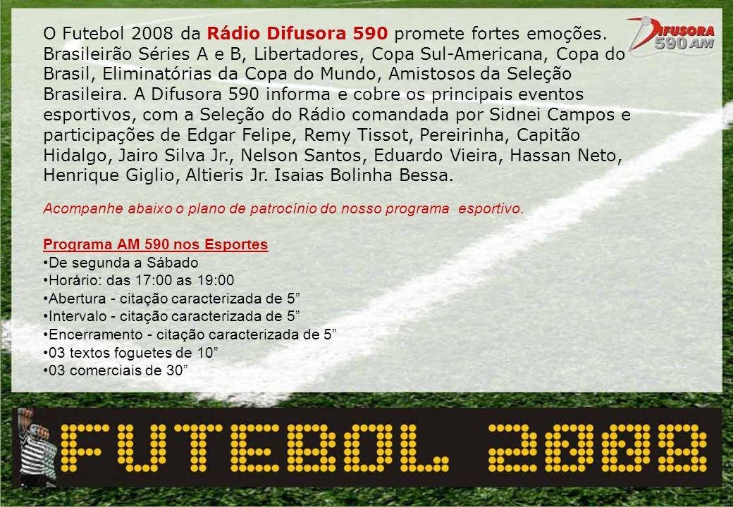 O Futebol 2008 da Rádio Difusora 590 promete fortes emoções