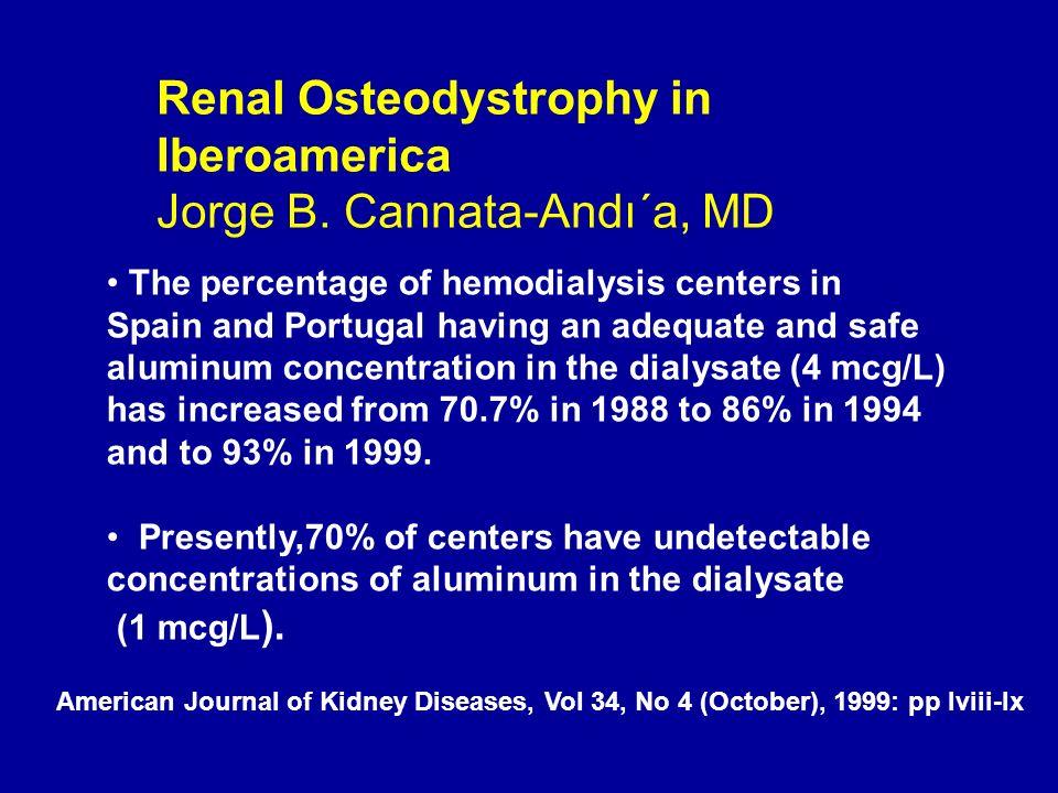 Renal Osteodystrophy in Iberoamerica Jorge B. Cannata-Andı´a, MD
