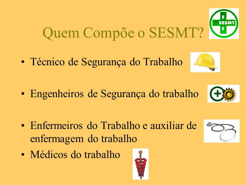 Quem Compõe o SESMT Técnico de Segurança do Trabalho