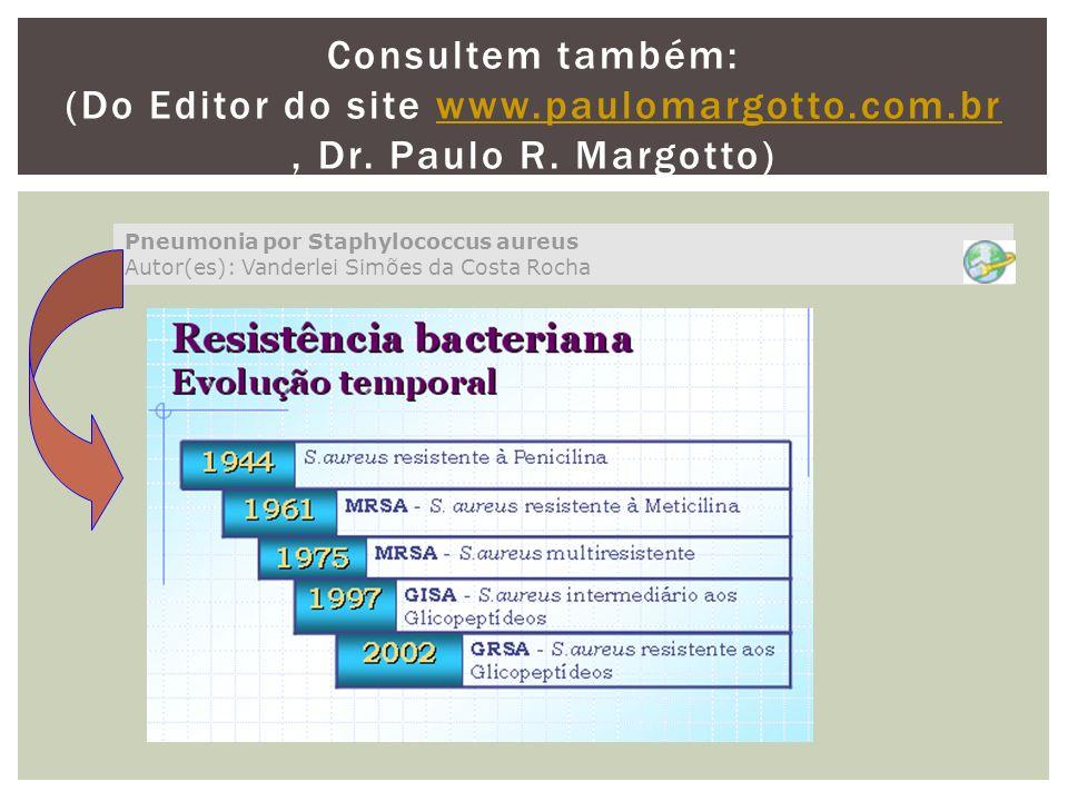 Consultem também: (Do Editor do site www. paulomargotto. com. br , Dr