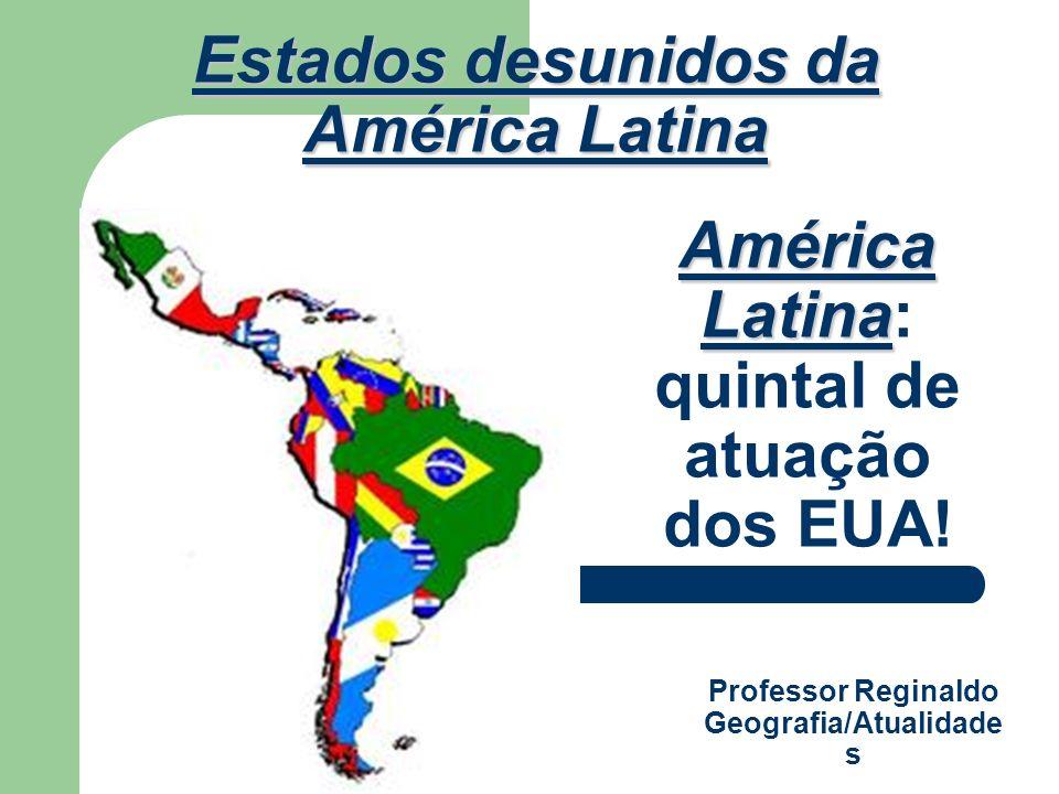 América Latina: quintal de atuação dos EUA!