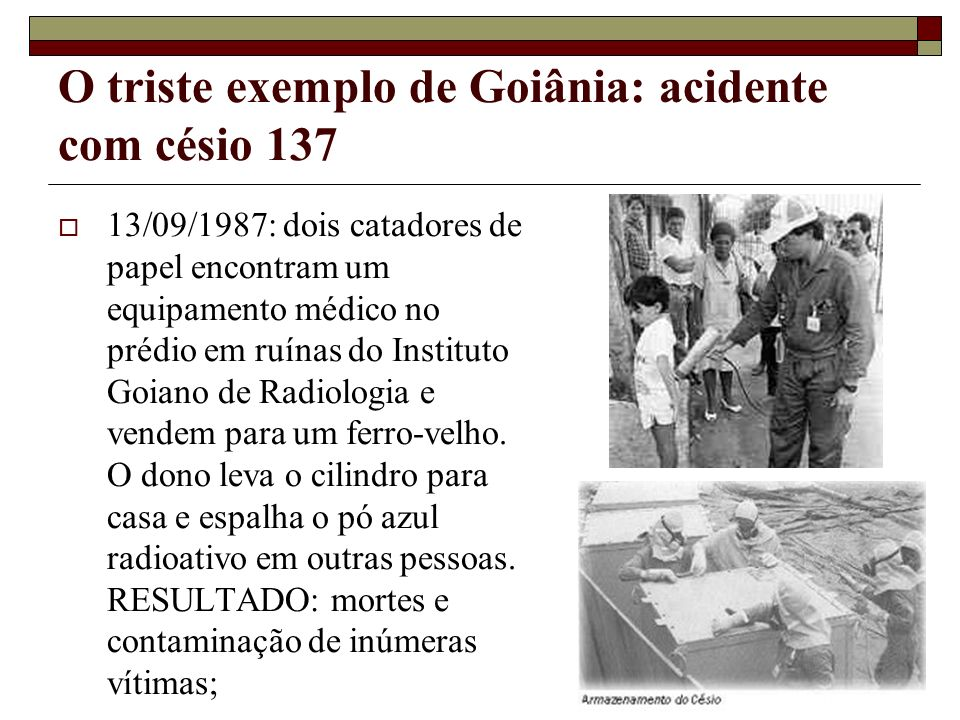 O triste exemplo de Goiânia: acidente com césio 137