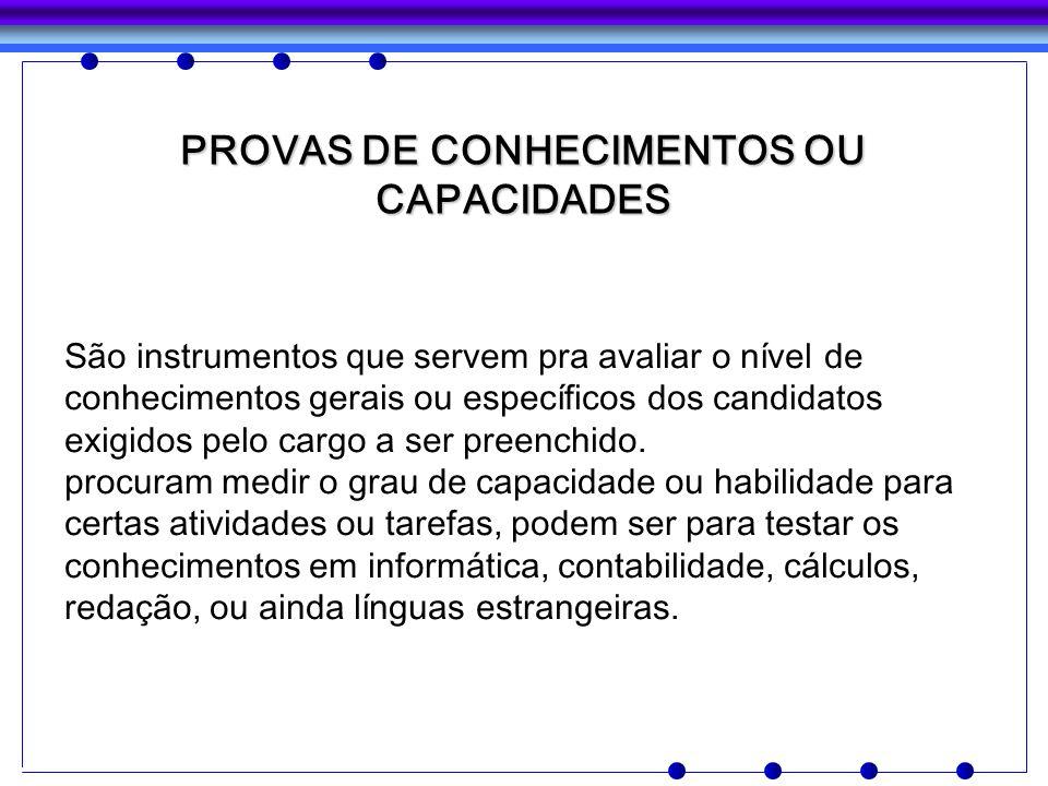 PROVAS DE CONHECIMENTOS OU CAPACIDADES