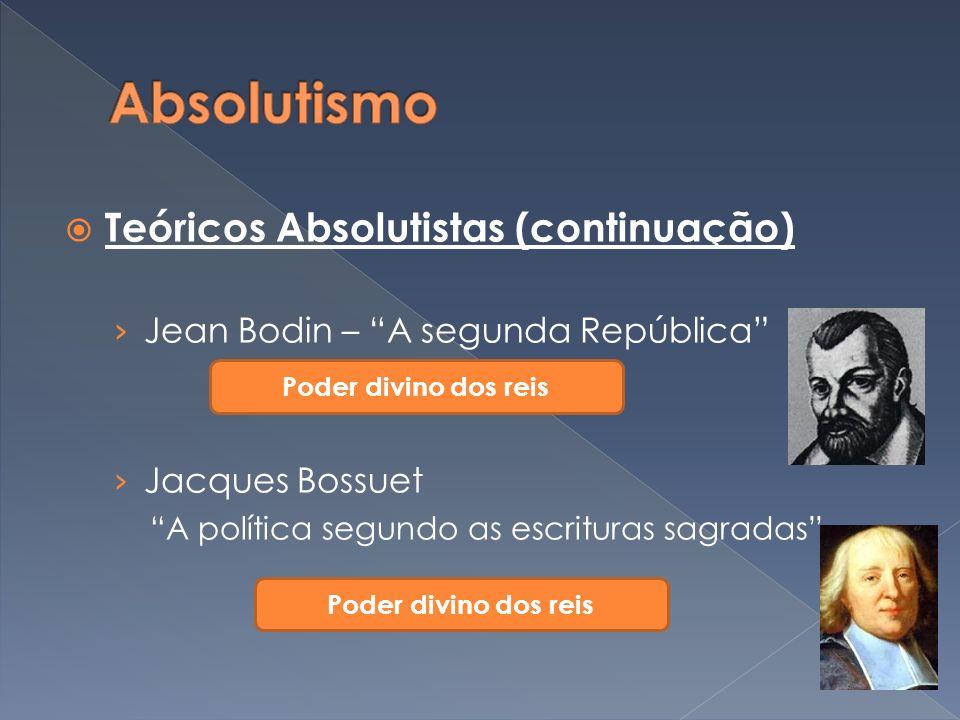 Absolutismo Teóricos Absolutistas (continuação)