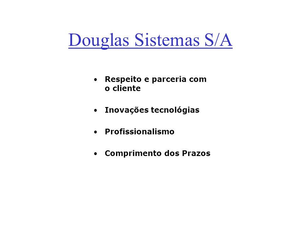 Douglas Sistemas S/A Respeito e parceria com o cliente