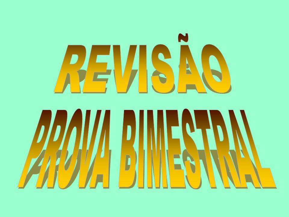REVISÃO PROVA BIMESTRAL