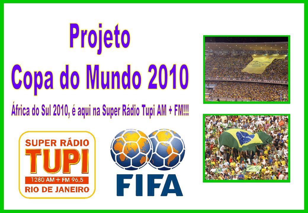 África do Sul 2010, é aqui na Super Rádio Tupi AM + FM!!!