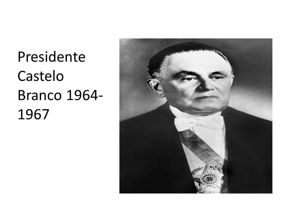 Presidente Castelo Branco 1964-1967