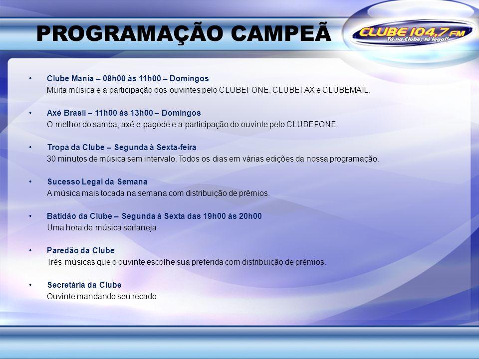 PROGRAMAÇÃO CAMPEÃ Clube Mania – 08h00 às 11h00 – Domingos