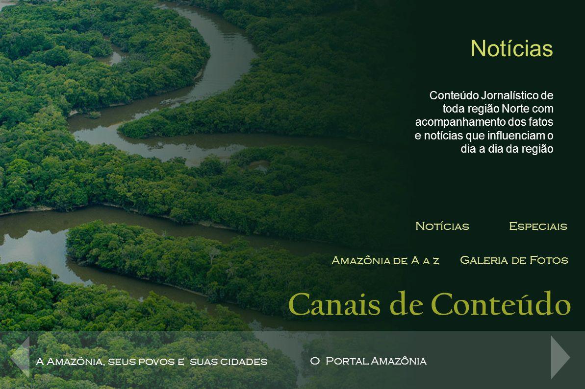 Canais de Conteúdo Notícias Notícias Especiais Amazônia de A a z