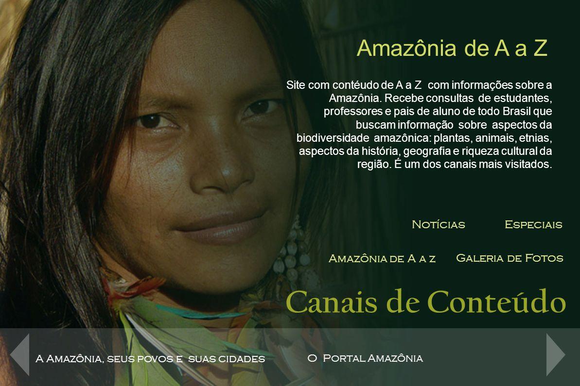 Canais de Conteúdo Amazônia de A a Z Notícias Especiais