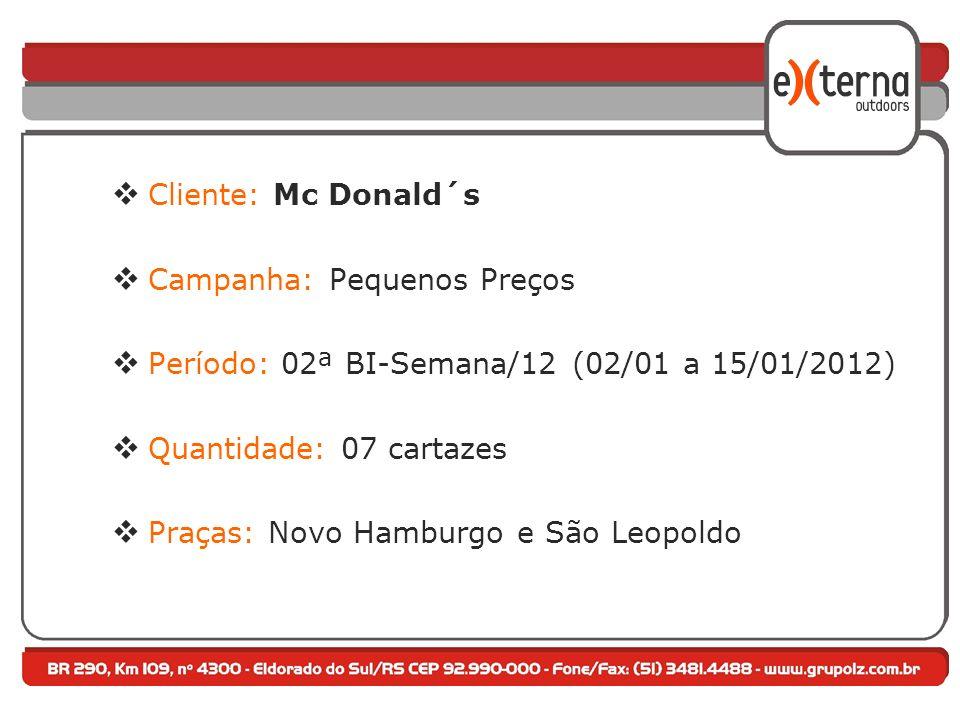 Cliente: Mc Donald´s Campanha: Pequenos Preços. Período: 02ª BI-Semana/12 (02/01 a 15/01/2012) Quantidade: 07 cartazes.