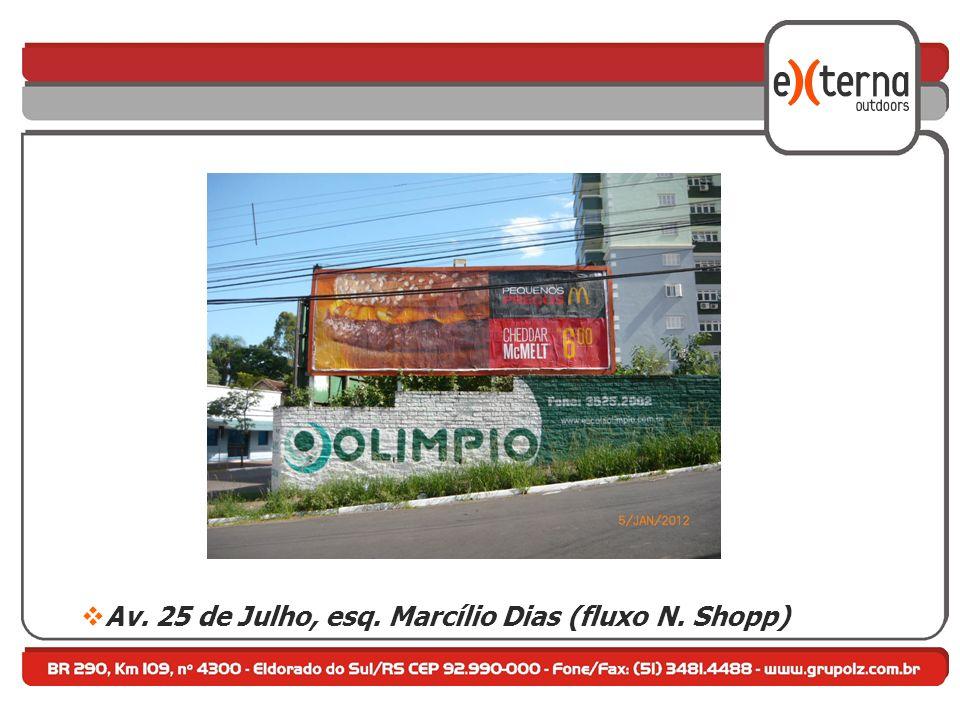 Av. 25 de Julho, esq. Marcílio Dias (fluxo N. Shopp)