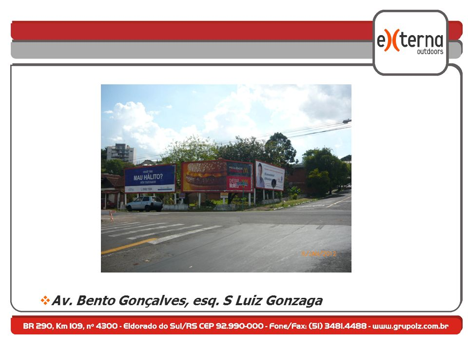 Av. Bento Gonçalves, esq. S Luiz Gonzaga