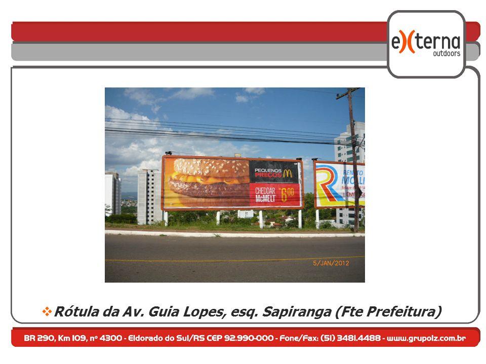 Rótula da Av. Guia Lopes, esq. Sapiranga (Fte Prefeitura)