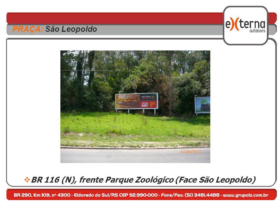BR 116 (N), frente Parque Zoológico (Face São Leopoldo)