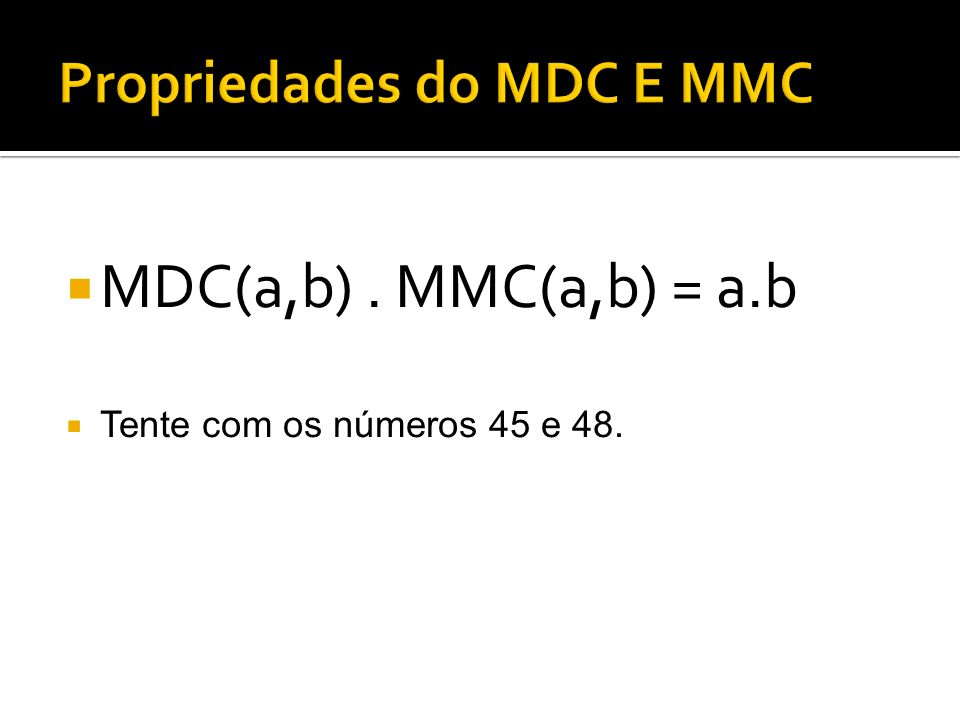 Propriedades do MDC E MMC